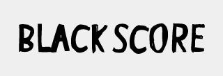 BLACK SCORE